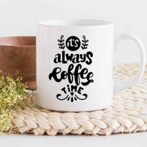 Always coffee time cup