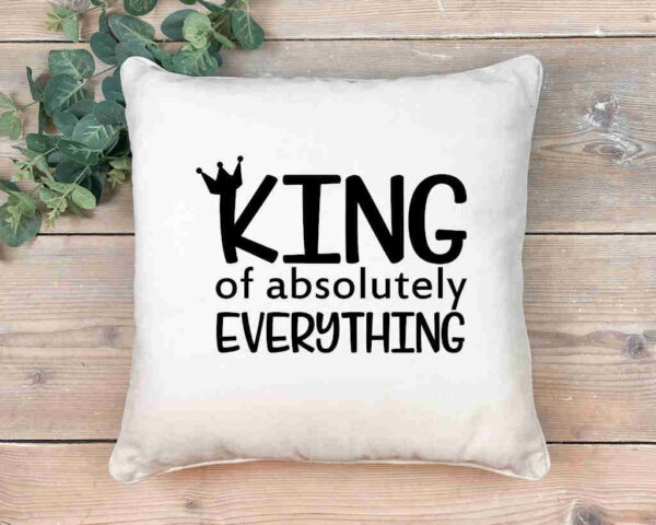 King of Everything Scatter Cushion