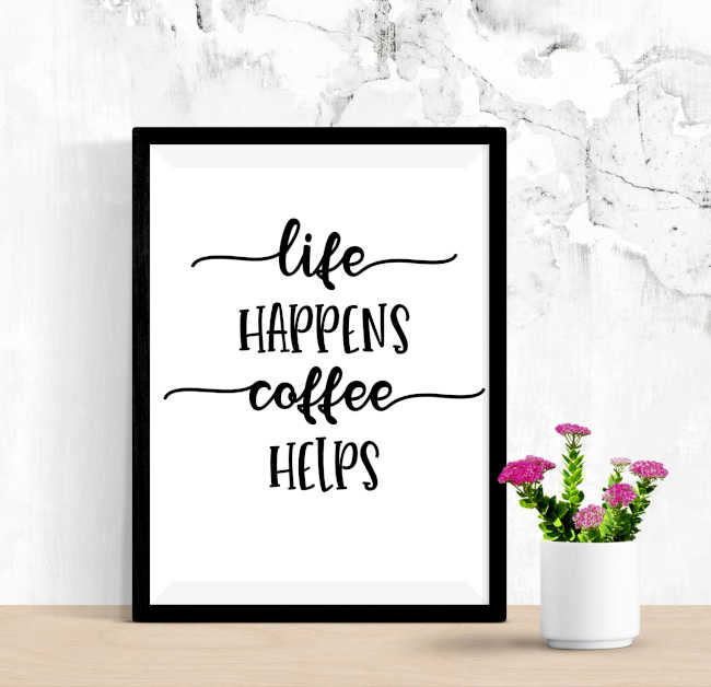 Life Happens Coffee Helps Poster